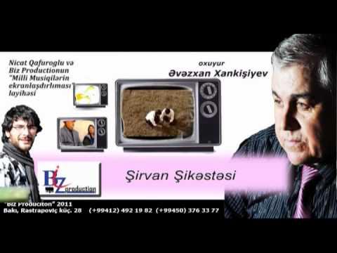 Şirvan Şikəstəsi-Əvəzxan...