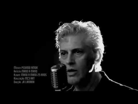 MANO A MANO - Pedindo Amor - Video Clipe Oficial