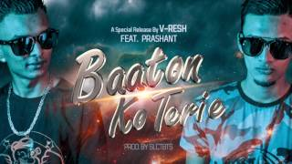 BAATON KO TERI COVER BY V-RESH FT. PRASHANT (PROD.SLCTBTS)