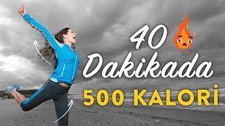 40 DAKİKADA 500 KALORİ YAKIYORUZ!
