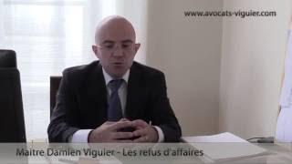 Maître Damien Viguier - Cabinet - Les refus d'affaires