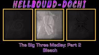 """""""The Big Three"""" Medley [Part 2] ~Bleach~"""