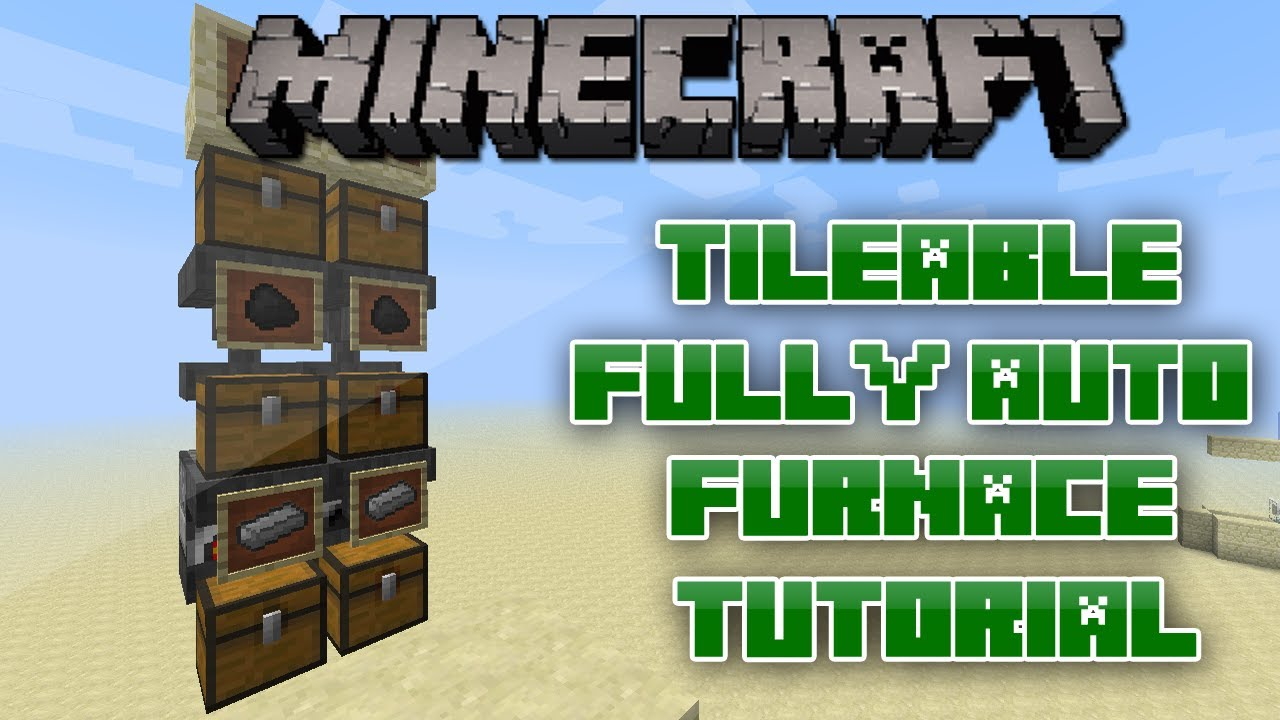 Minecraft: Tileable Fully Automatic Furnace Tutorial ...