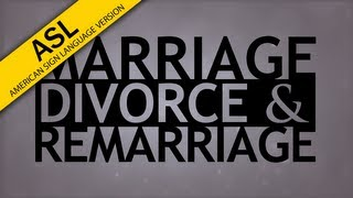the truth about marriage divorce and remarriage in asl