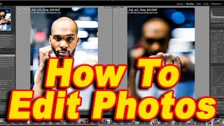 How To Edit RAW Digital Photos From The Fuji X-T2 In Adobe Lightroom CC: Tips For Photo Editing