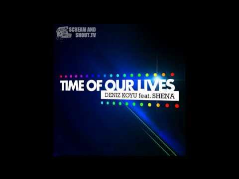 Deniz Koyu feat. Shena - Time Of Our Lives (Original Mix)