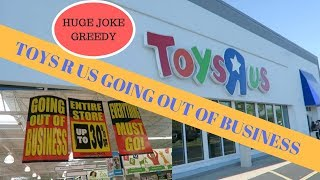 Toys R Us Going out of Business sale.  HUGE JOKE. GREEDY