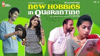 Corona Times | E04/07 - New Hobbies in Quarantine | Chai Bisket