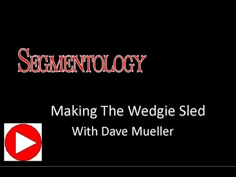 Making The Wedgie Sled