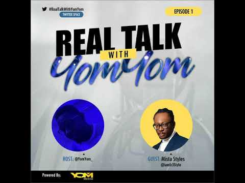 Real Talk With Yom Yom: Conversation with Mista Styles