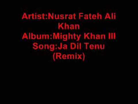 Nusrat Fateh Ali KhanMighty Khan III04 06Ja Dil Tenu Remix mp3