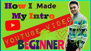 How I Made my YouTube Intro | Beginner | First Timer | Android Phone | Tagalog | Greenkim Suarez