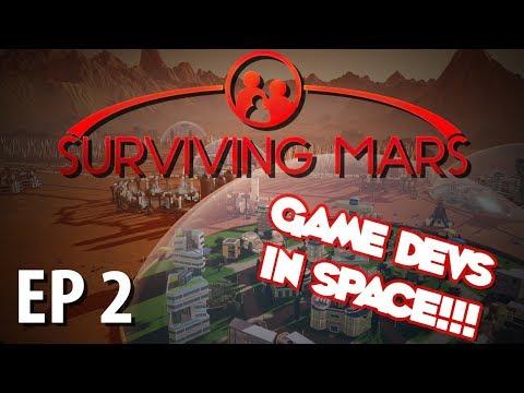 SURVIVING MARS   Game Devs in Space!!!   Ep 2   Surviving Mars Gameplay Walkthrough