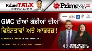 Prime Talk (315) || Features & Offers of GMC Vehicles !