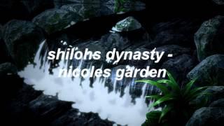 ShilohDynasty - Nicoles Garden
