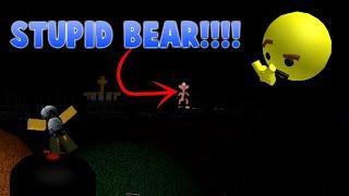 STUPID ROBLOX TEDDY BEAR!!!