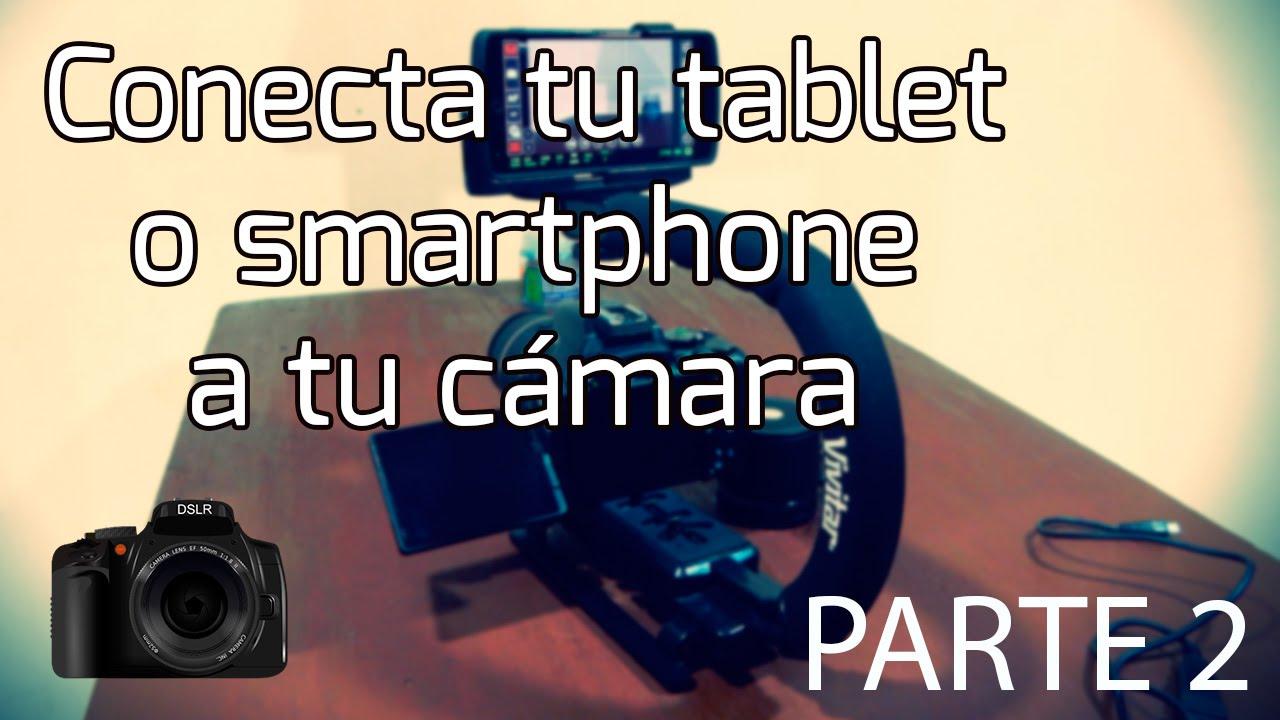 Usa tu tablet o smartphone como monitor de tu cámara DSLR | Parte 2 | qDslr  Dashboard