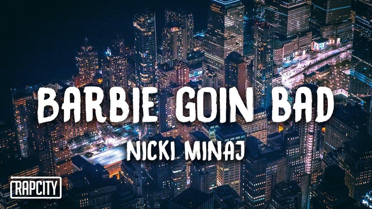 Nicki Minaj - Barbie Goin Bad (Lyrics)