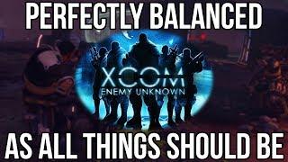 XCOM: Enemy Unknown is Definitely a Perfectly Balanced Masterpiece
