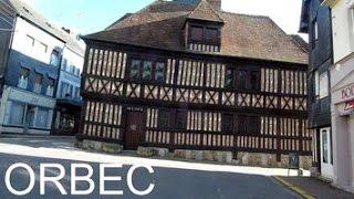 ORBEC - PRÉSENTATION - Basse-Normandie - Eure - Calvados - VISITE
