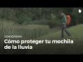 Cómo proteger tu mochila de la lluvia   Senderismo