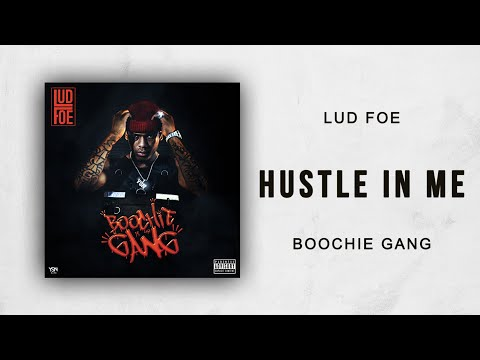 Lud Foe - Hustle In Me (Boochie Gang)