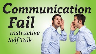 Communication Fail: Positive Self Talk is Destroying You
