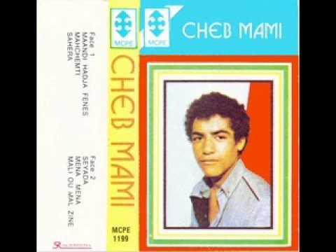 Cheb Mami - Ma Andi Hadja Fenes