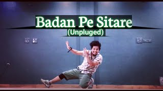 Badan Pe Sitare Unplugged Dance Cover Freestyle By Anoop Parmar