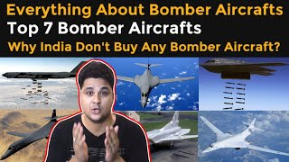 Top 7 Bomber Aircrafts, Why India Don't Buy Any Bomber Aircraft?