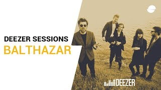 Balthazar - Decency - Deezer Session