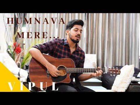 Humnava Mere| Unplugged COVER | Jubin Nautiyal|Vipul Chaudhary| T-series|