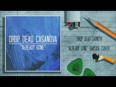 "Drop Dead Casanova - ""Already Gone"" (Bayside Cover)"