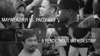 Mayweather vs. Pacquiao - A Rendezvous with Destiny