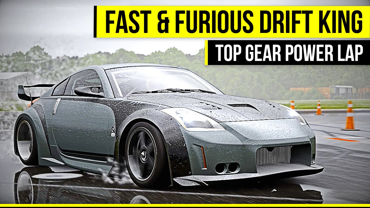 Fast & Furious Drift King 350z - Top Gear Power Lap - Forza 6 - YouTube