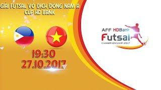 Full | Philippines vs Việt Nam | Vòng bảng giải Futsal vô địch Đông Nam Á cúp HDBank 2017