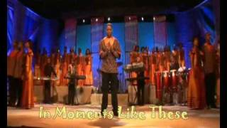 Download Universal Gospel Choir - In Moments Like These MP3 song and Music Video