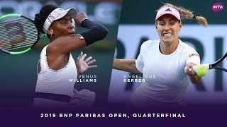 Venus Williams vs Angelique Kerber  2019 BNP Paribas Open Quarterfinal  WTA Highlights