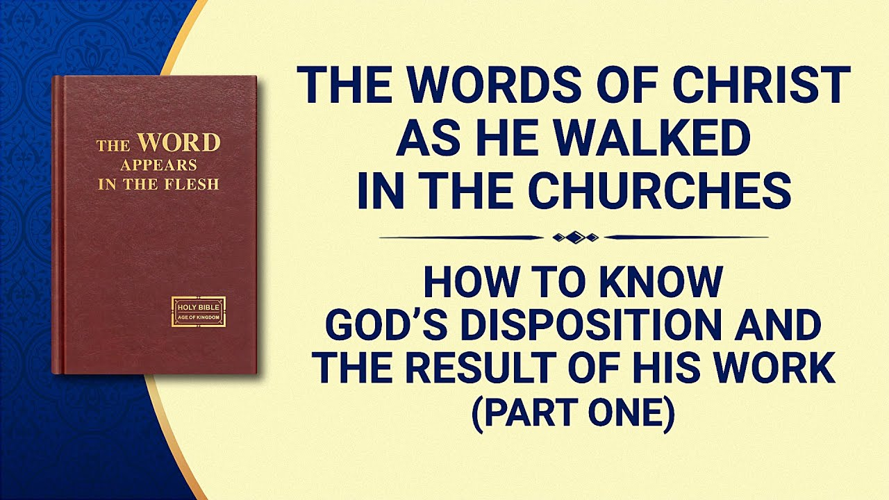 """The Word of God   """"How to Know God's Disposition and the Result of His Work"""" (Part One)"""