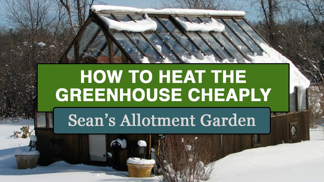 Easy way to heat the greenhouse / shed for cheap 8p / 10c | Sean's  Allotment Garden - YouTube