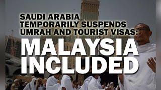 Saudi Arabia temporarily suspends umrah and tourist visas: Malaysia included