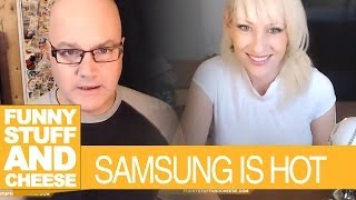 SAMSUNG IS HOT - Funny Stuff And Cheese #106 Thumbnail