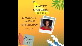 Relative Pitch: Summer Spotlight Series ft. Jasmine Habersham