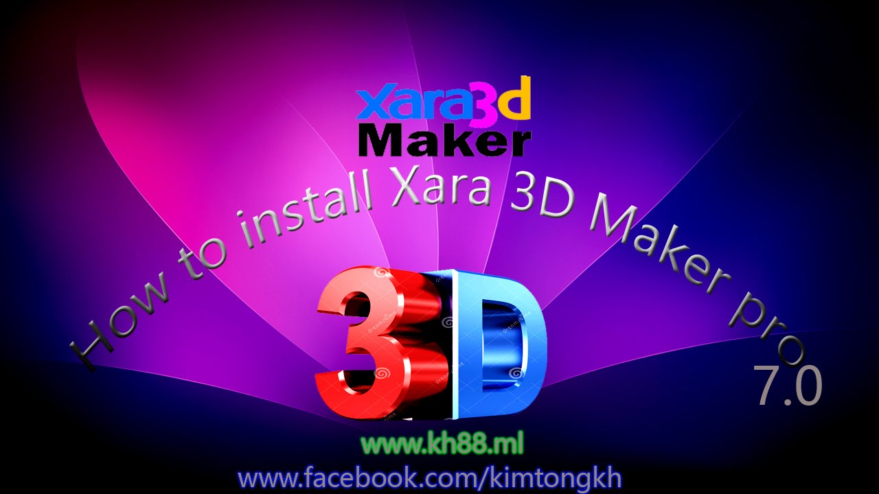 How To Install Xara 3d Maker {របៀបដំឡើងកម្មវិធី 3d Maker}