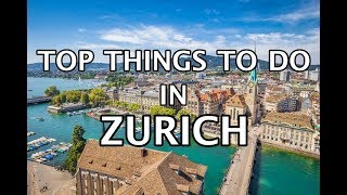 Top Things To Do In Zurich, Switzerland