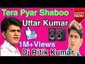 Tera Pyar Shabbo Dj Hard Dholki&Brake Dance Mix By Dj Ritik Kumar