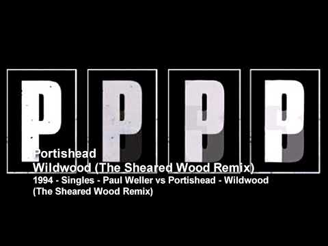 Portishead - Wildwood (The Sheared Wood Remix) (1994 - Singles) mp3