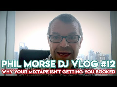 """""""Why Your Mixtape Isn't Getting You Booked"""" - Phil Morse DJ Vlog #12 - DJ Tips"""