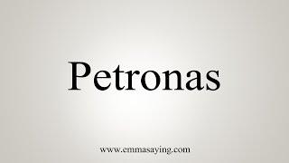 How To Say Petronas
