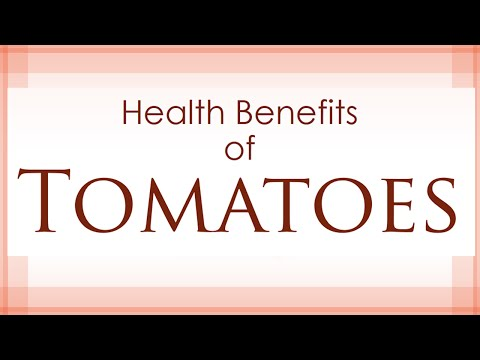 Tomatoes Health Benefits - Health Benefits of Tomatoes - Super and Amazing Vegetables